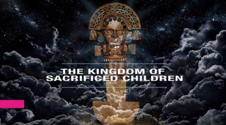 MIPTV - THE KINGDOM OF SACRIFICED CHILDREN - Factual & Documentary Showcase